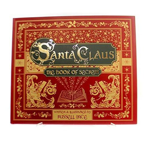 Santa Claus The Book Of Secrets Written and Illustrated By Russell Ince