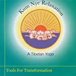Kum Nye Relaxation: Tools for Transformation | Tarthang Tulku