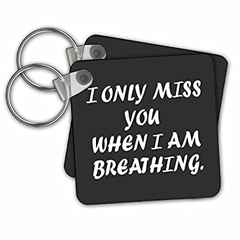 RinaPiro - Miss you Quotes - I only miss you when I am breathing. Love is forever. - Key Chains - set of 2 Key Chains (I Love Only You Ring)