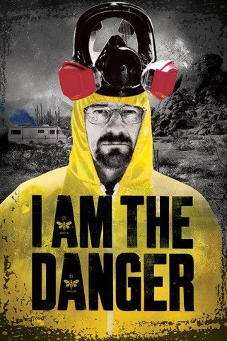 Posters: Breaking Bad Poster - I Am The Danger