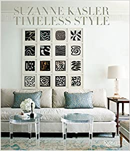 Suzanne Kasler: Timeless Style: Suzanne Kasler, Christine Pittel, Doug  Turshen, David Huang: 9780847841004: Amazon.com: Books