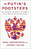 img - for In Putin's Footsteps: Searching for the Soul of an Empire Across Russia's Eleven Time Zones book / textbook / text book