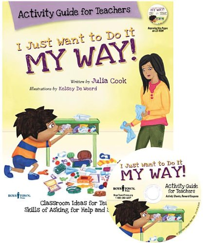 I Just Want to Do It My Way!: Activity Guide for Teachers