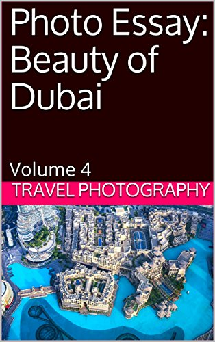 amazoncom photo essay beauty of dubai volume  travel photo  photo essay beauty of dubai volume  travel photo essays by