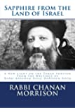 Sapphire from the Land of Israel: A New Light on the Weekly Torah Portion From the Writings of  Rabbi Abraham Isaac HaKohen Kook