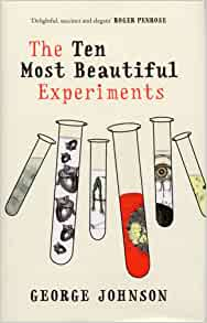 ten most beautiful experiments If there is a single refrain in the science of cancer that i found most  the ten  most beautiful experiments, a shortcut through time, and fire in.