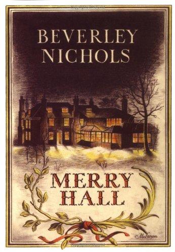 Merry Hall (Beverley Nichols Trilogy Book 1)
