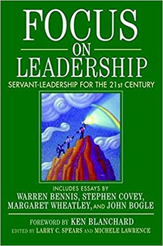 focus on leadership servant leadership for the st century  focus on leadership servant leadership for the 21st century larry c spears michele lawrence ken blanchard 9780471411628 com books