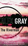 Front cover for the book The Riverman by Alex Gray