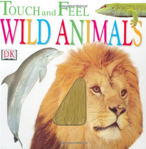 Wild Animals (Touch and Feel)