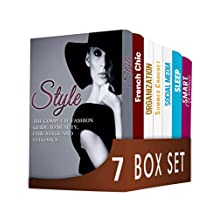 Style 7 in 1 Box Set: The Complete Fashion Guide to Beauty, Chic Style and Elegance, French Chic, Organization, Crochet, Social Media, Sleep, Smart Wardrobe