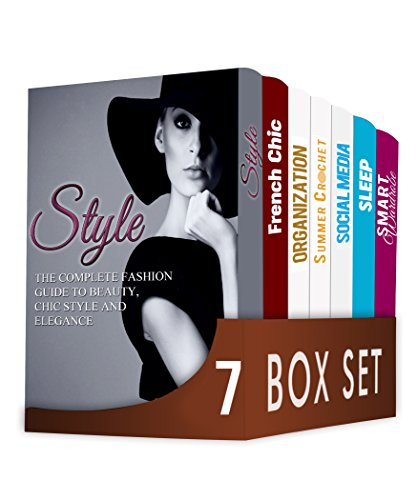 Style 7 in 1 Box Set: The Complete Fashion Guide to Beauty, Chic Style and Elegance, French Chic, Organization, Crochet, Social Media, Sleep, Smart - Miller Style