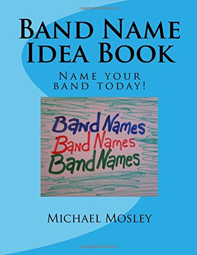 Read Online Band Name Idea Book: Name your band today! pdf