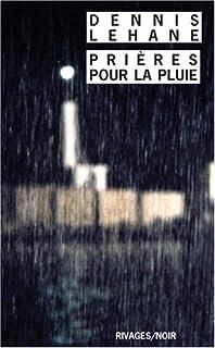 Prières pour la pluie, Lehane, Dennis
