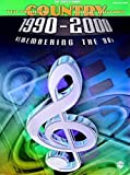 Ten Years of Country Music History 1990-2000: Remembering the '90s - The Green Book (Piano/Vocal/Chords)