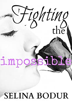 Fighting the Impossible by [Bodur, Selina]