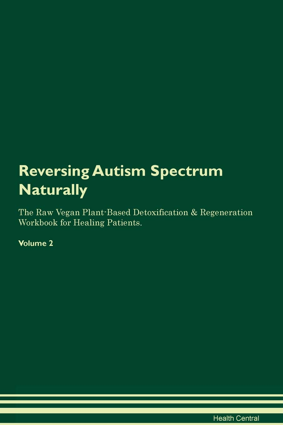 Amazon com: Reversing Autism Spectrum Naturally the Raw