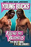 Young Bucks: Killing the Business from Backyards to