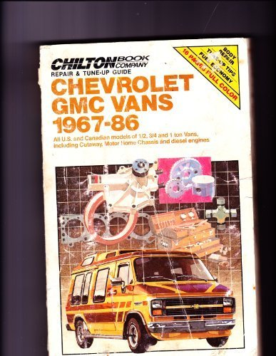 Chilton Book Co. Repair & Tune-Up Guide:  Chevrolet Gmc Vans 1967-86:  All U.S. and Canadian models of 1/2, 3/4 and 1 ton vans, including Cutaway, Motor Home Chassis and diesel engines ()