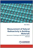 Measurement of Natural Radioactivity in Building Materials, Rohit Mehra, 3844391274