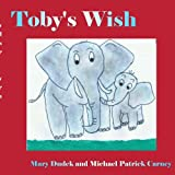 Toby's Wish, Mary Dudek and Michael Patrick Carney, 1420840738