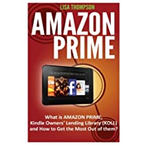 Amazon Prime: What is Amazon Prime, Kindle Owners's Lending Library ( KOLL) and How to Get the Most Out of It?