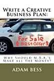 Write a Creative Business Plan, Adam Bess, 0615620248