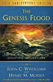 img - for The Genesis Flood, The Biblical Record and its Scientific Implications, 50th Anniversary Edition 1st (first) Edition by Henry M. Morris, John C. Whitcomb published by Presbyterian and Reformed (2012) book / textbook / text book