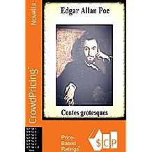 Edgar Allan Poe; Contes grotesques (French Edition)