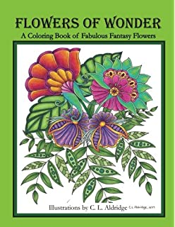 Flowers Of Wonder A Coloring Book Fabulous Fantasy