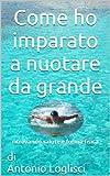 Image de Come ho imparato a nuotare da grande: Ritrovando salute e forma fisica (Italian Edition)