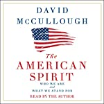The American Spirit: Who We Are and What We Stand For | David McCullough