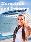Norovirus and Cruising. Everything You Need To Know