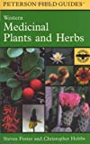 A Field Guide to Western Medicinal Plants and Herbs, Steven Foster, 0395838061