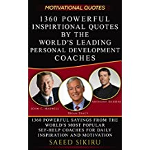 Motivational Quotes: 1360 Powerful and Inspirational Quotes by The World's Leading Self-Help Coaches – Anthony Robbins, Brian Tracy & John C. Maxwell