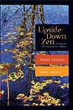Upside-Down Zen, Susan Murphy, 086171279X