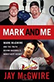 Mark and Me, Jay McGwire, 1600783082