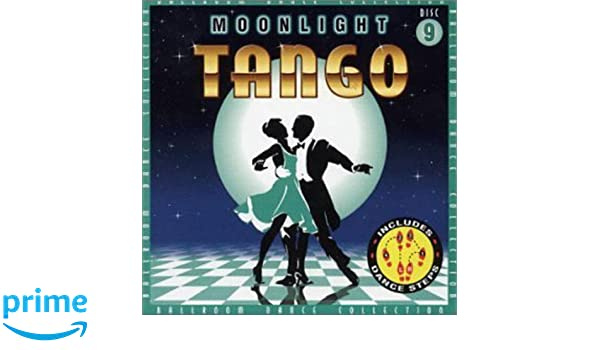 BALLROOM TANGO - Moonlight Tango (Ballroom Dance Collection, Vol. 9) - Amazon.com Music