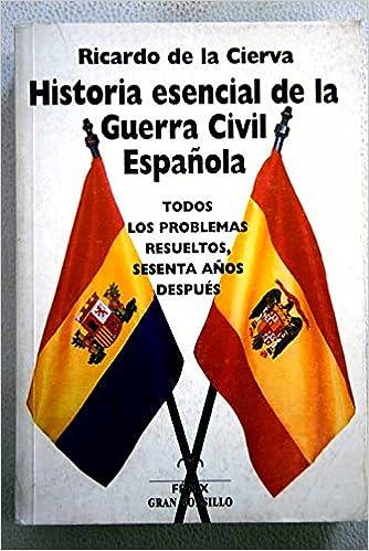 Historia esencial de la Guerra civil española Fondos Distribuidos: Amazon.es: Ricardo De La Cierva: Libros