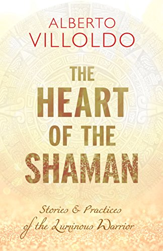 Amazon the heart of the shaman stories and practices of the look inside this book the heart of the shaman stories and practices of the luminous warrior by villoldo fandeluxe Image collections