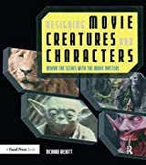 Designing Movie Creatures and Characters: Behind the scenes with the movie masters by Richard Rickitt (2006-11-22)