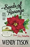 Seeds of Revenge (A Greenhouse Mystery) (Volume 3)