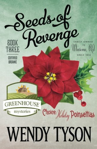 Seeds Of Revenge  A Greenhouse Mystery   Volume 3