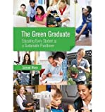 img - for The Green Graduate: Educating Every Student as a Sustainable Practitioner (Paperback) - Common book / textbook / text book
