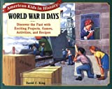 img - for World War II Days: Discover the Past with Exciting Projects, Games, Activities, and Recipes (American Kids in History Series) book / textbook / text book