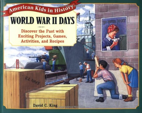 World War II Days: Discover the Past with Exciting Projects, Games, Activities, and Recipes (American Kids in History Series) -