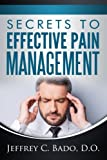 Secrets to Effective Pain Management: How to regain control of your own pain relief