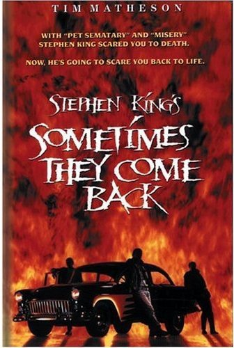 Stephen King's: Sometimes They Come Back