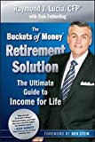 img - for The Buckets of Money Retirement Solution: The Ultimate Guide to Income for Life book / textbook / text book