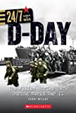 D-Day: The Allies Strike Back During World War II (24/7 Goes to War: On the Battlefield)